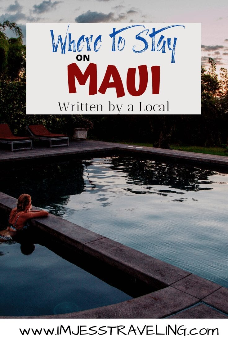 Where to stay on Maui with I'm Jess Traveling