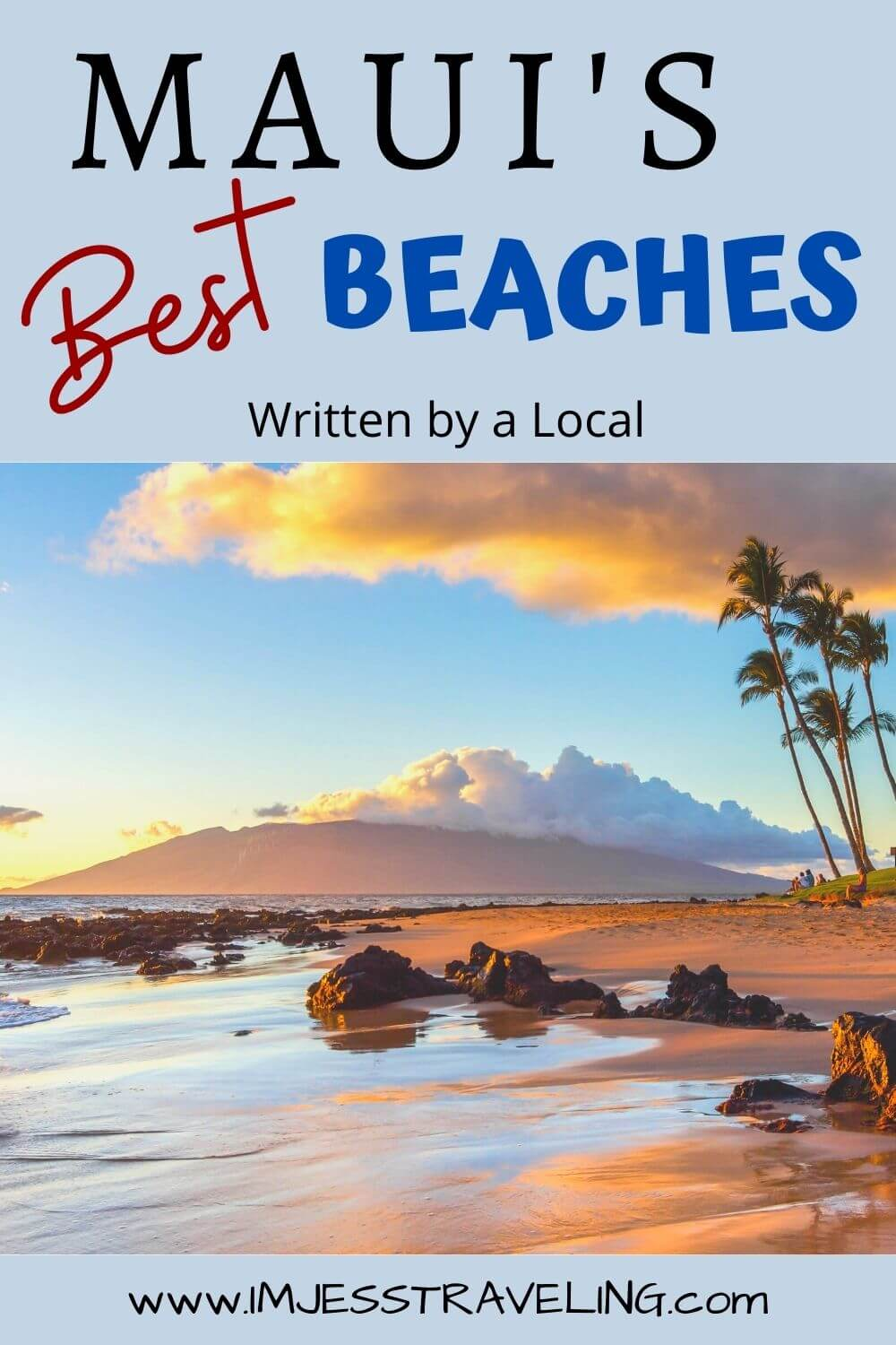 The Best Beaches in Maui: Written by a Local