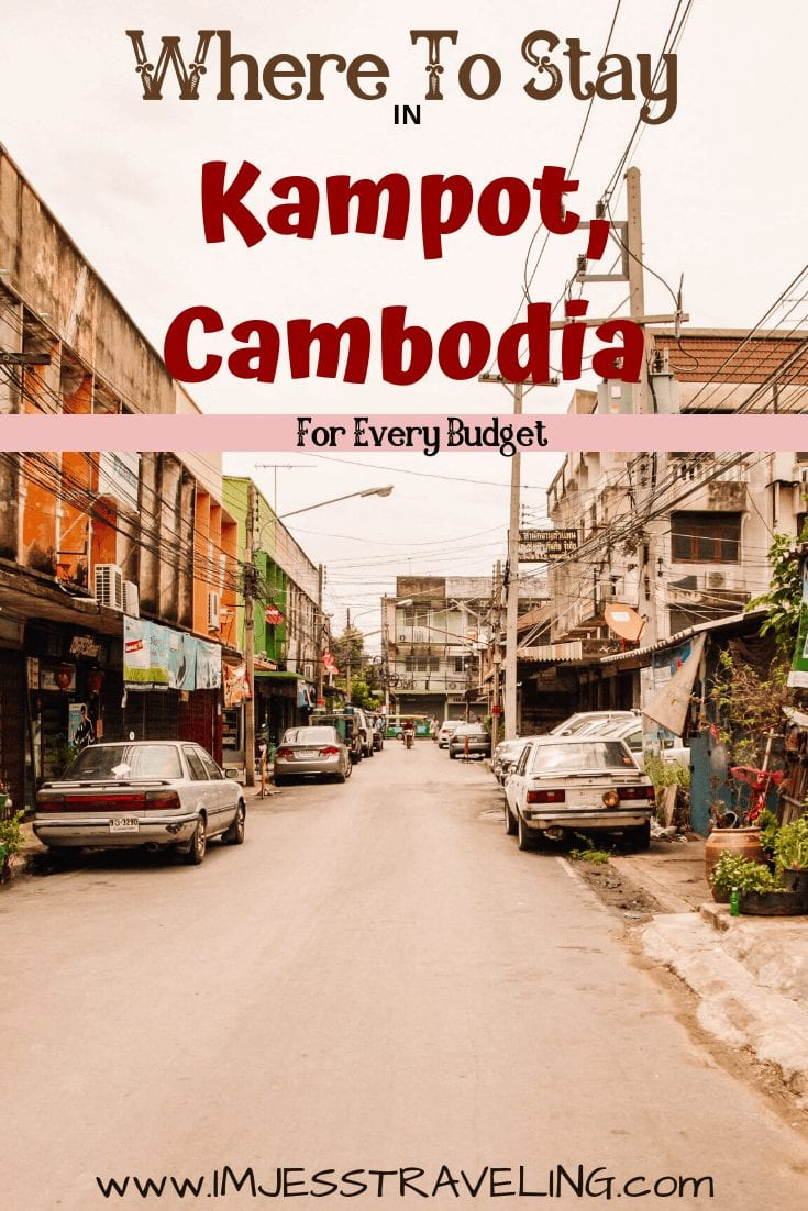 Where to stay in Kampot Cambodia with I'm Jess Traveling