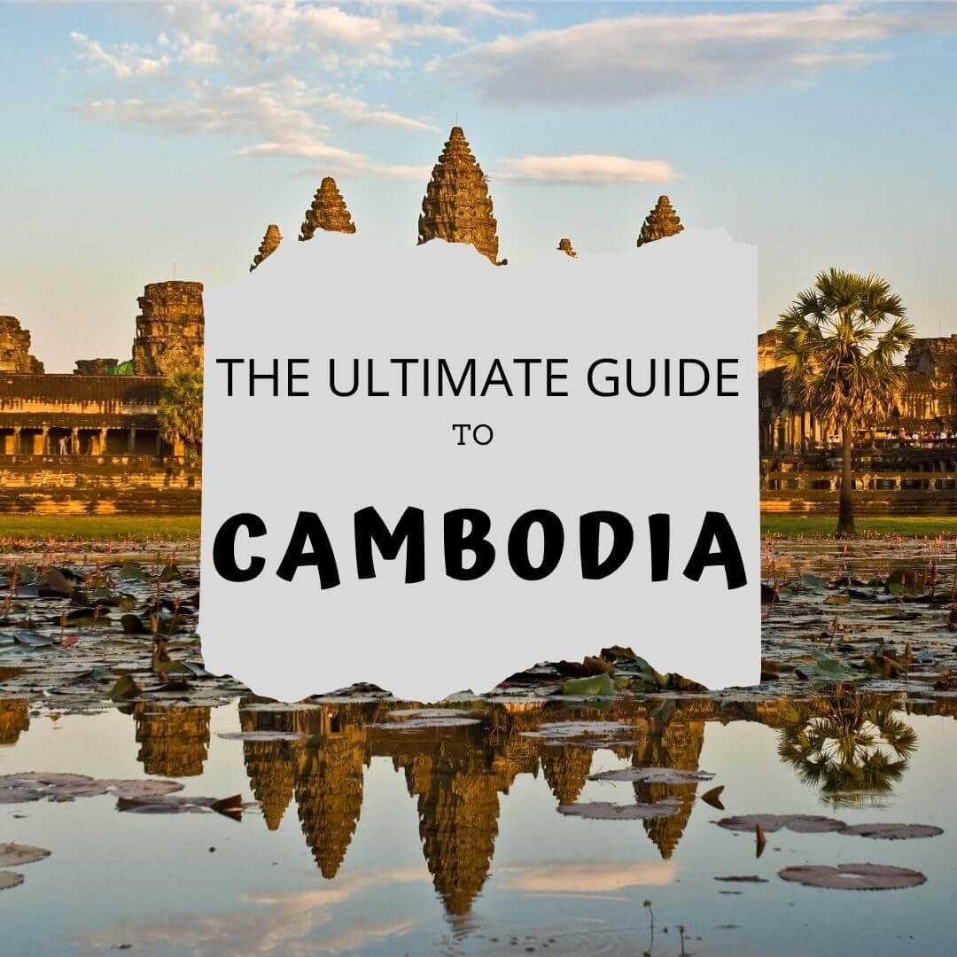 The Ultimate Guide to Cambodia with I'm Jess Traveling