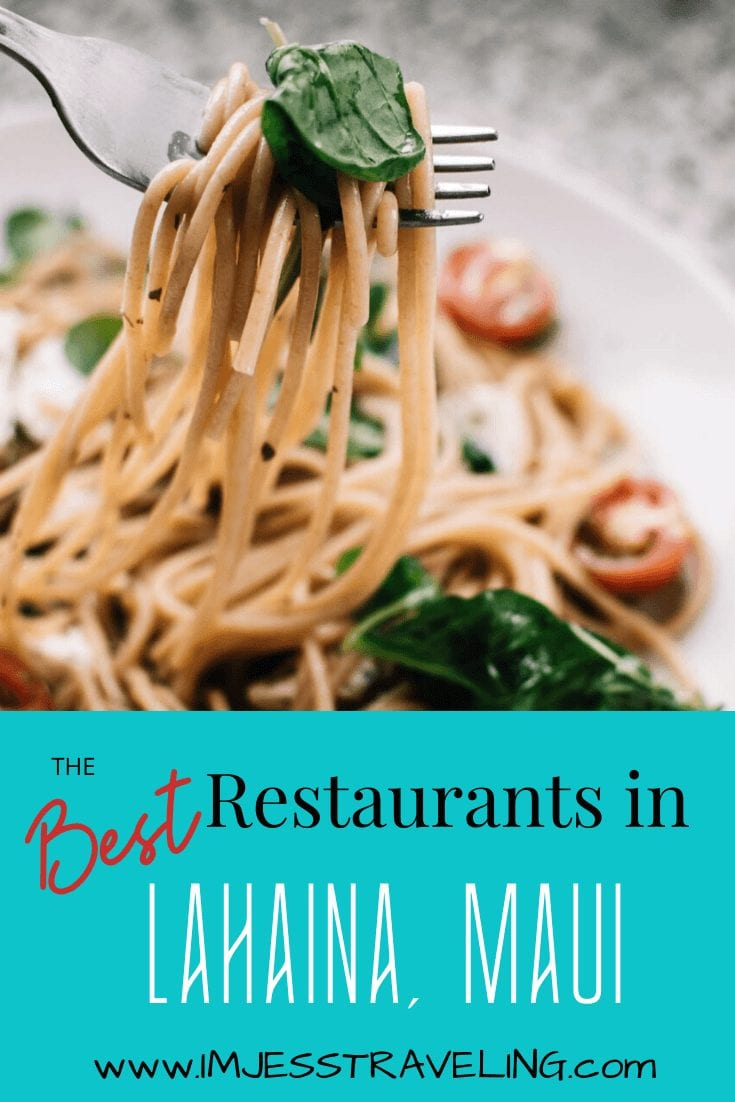 Best Restaurants in Lahaina with I'm Jess Traveling
