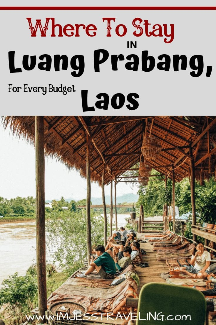 The best places to stay in Luang Prabang Laos with I'm Jess Traveling