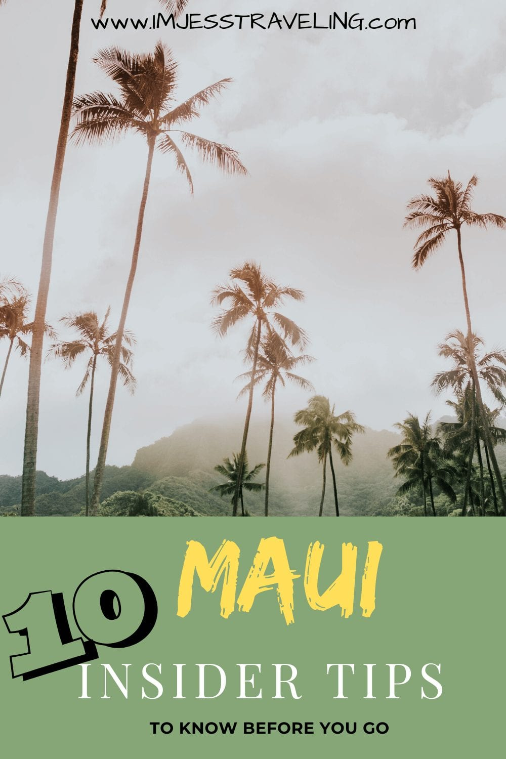10 Tips to Know Before you Travel to Maui with I'm Jess Traveling