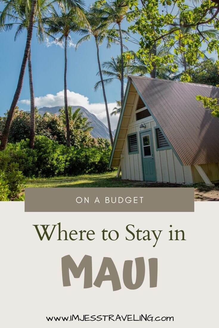 Where to stay in Maui on a budget with I'm Jess Traveling