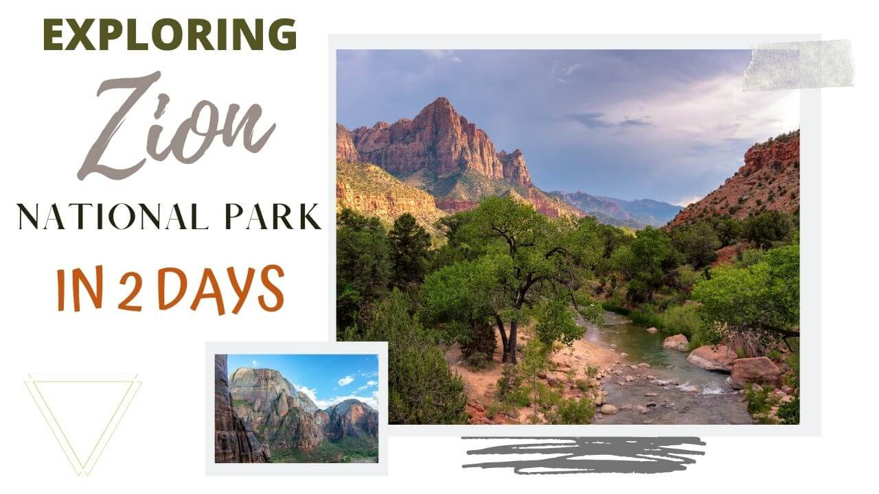 The Best of Zion National Park in 2 Days