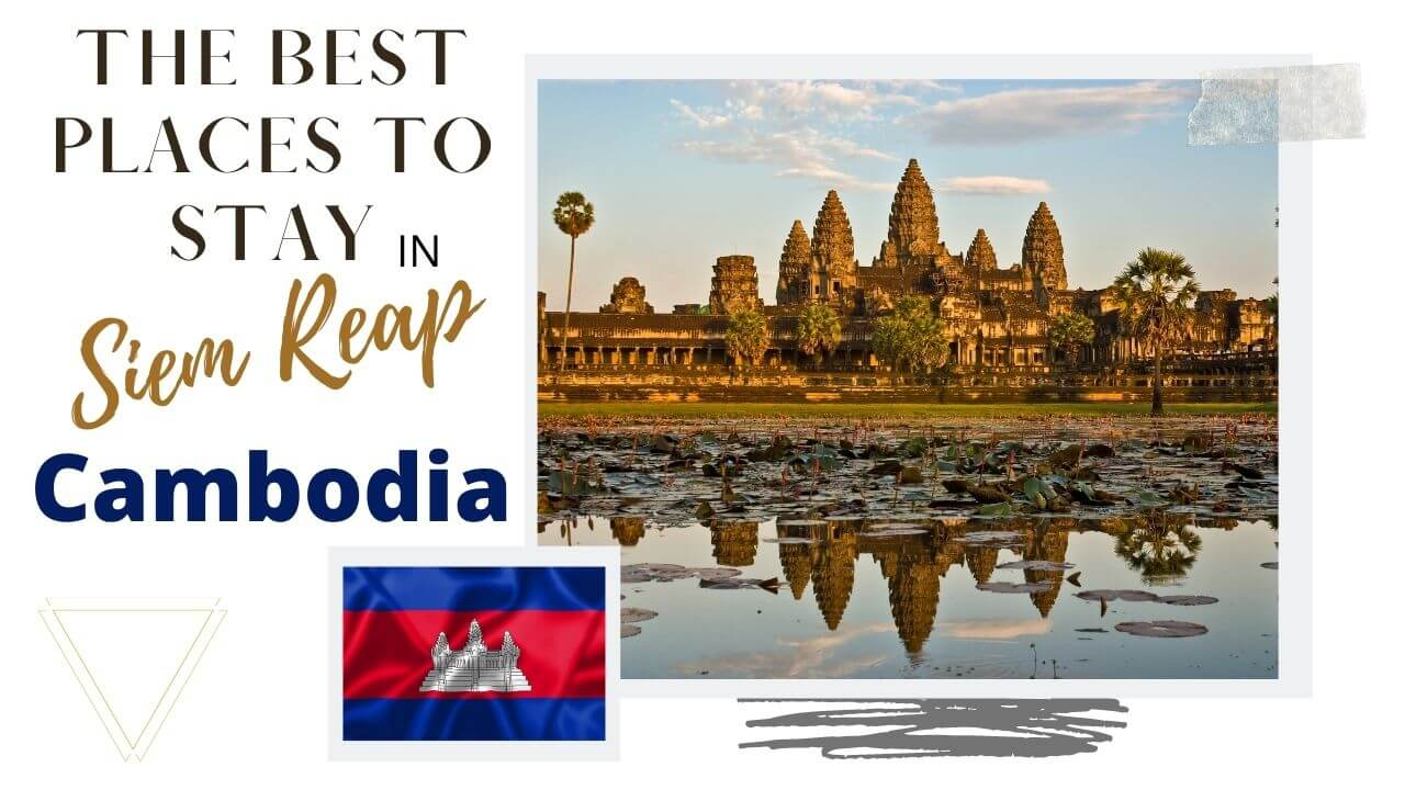 The Best places to stay in Siem Reap Cambodia