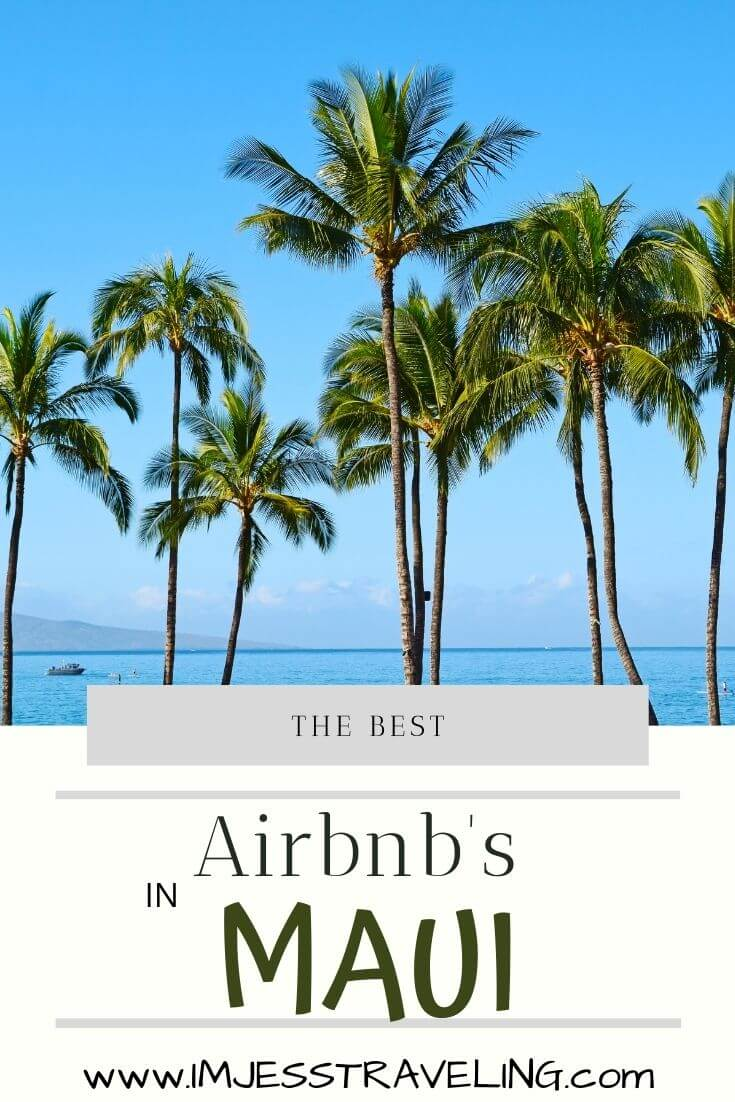 Best airbnbs in Maui with I'm Jess Traveling