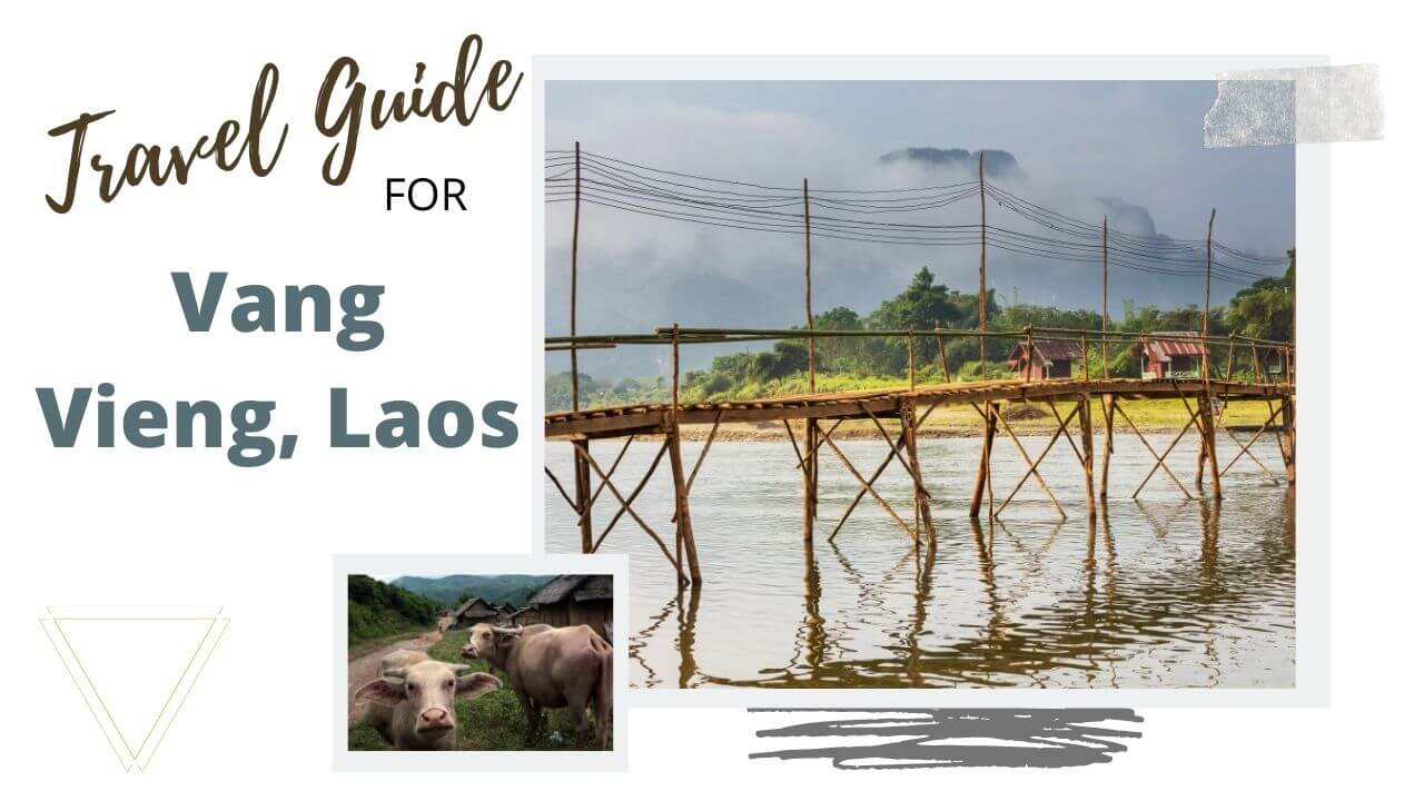 A travel guide for Vang Vieng Laos