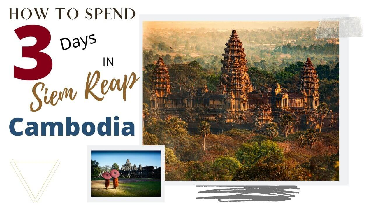 What to do in Siem Reap in 3 Days with I'm Jess Traveling