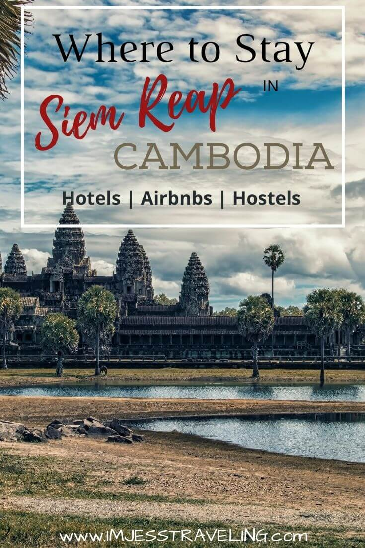 The best places to stay in Siem Reap with I'm Jess Traveling