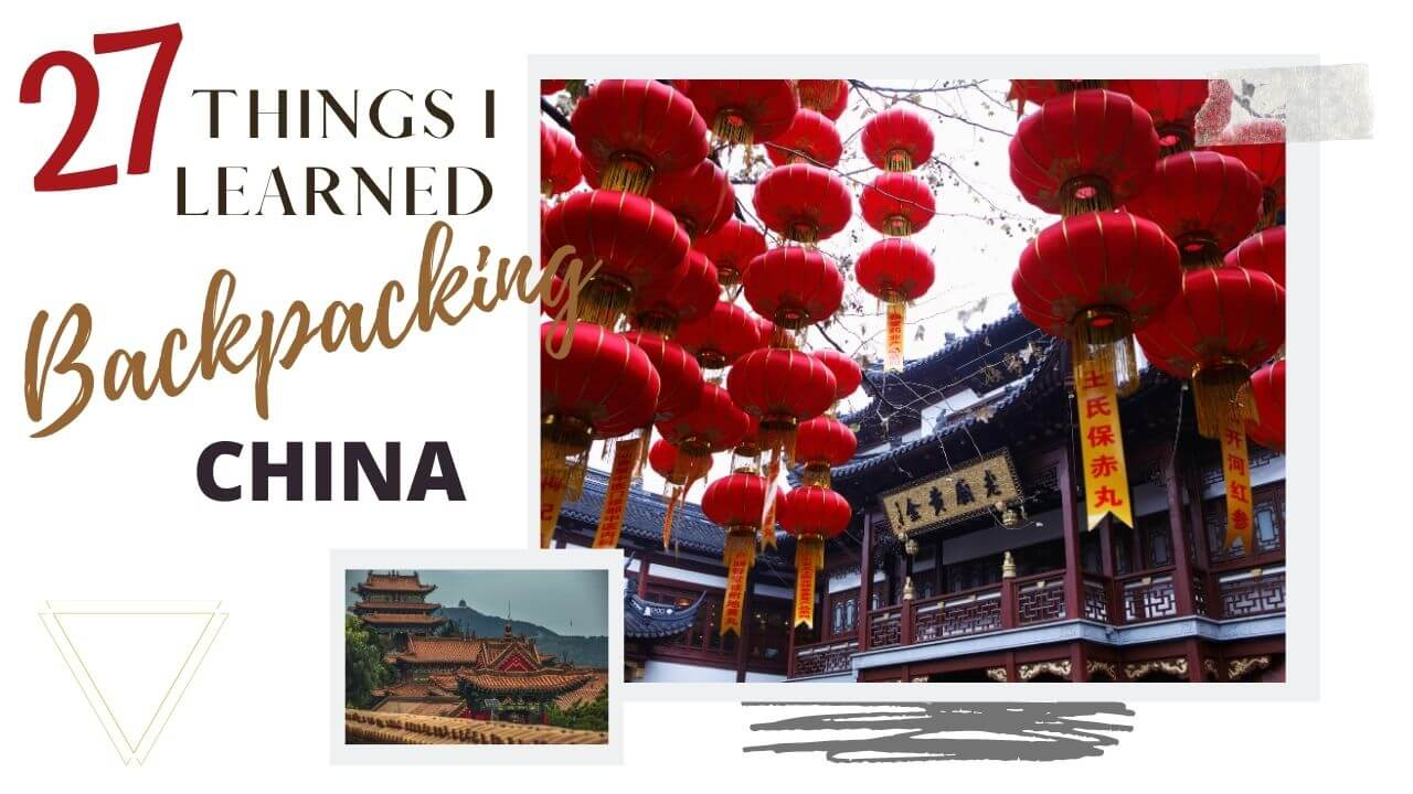 27 Things I'm Jess Traveling learned backpacking China
