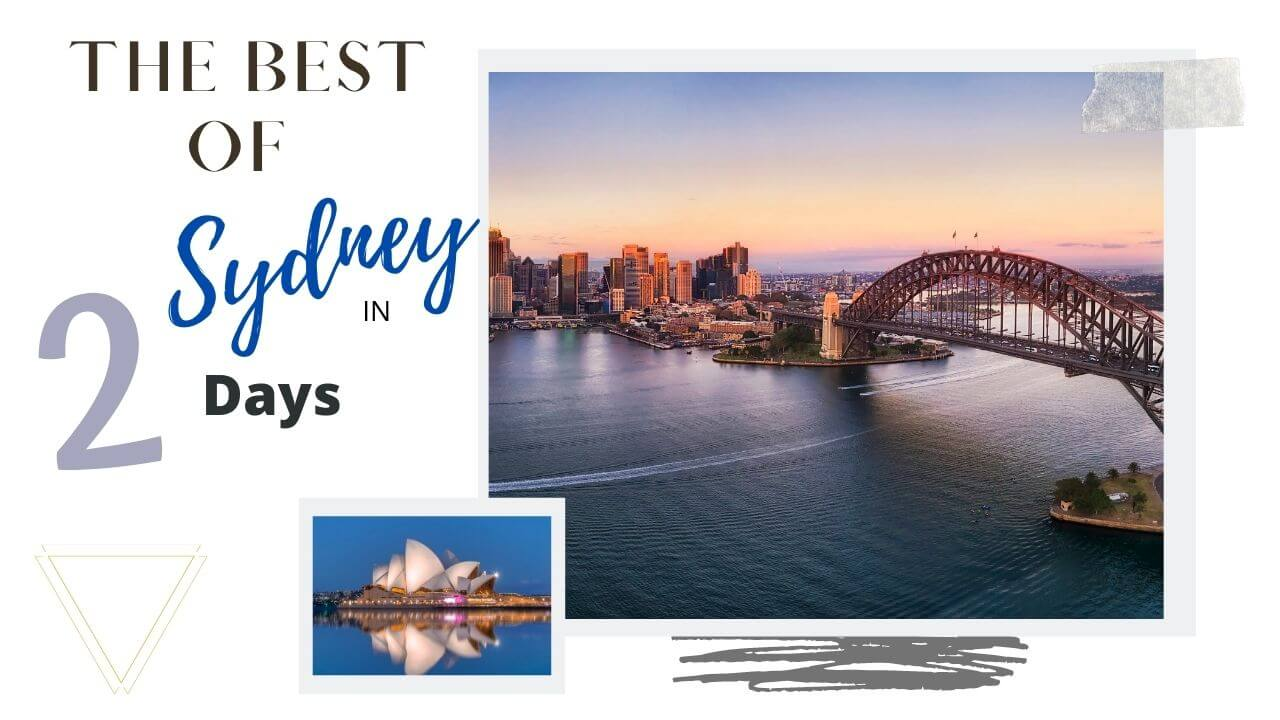 The best of Sydney Australia in 2 days