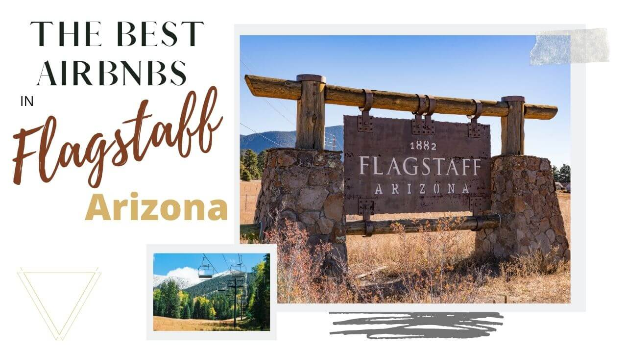 The best airbnbs in Flagstaff Arizona