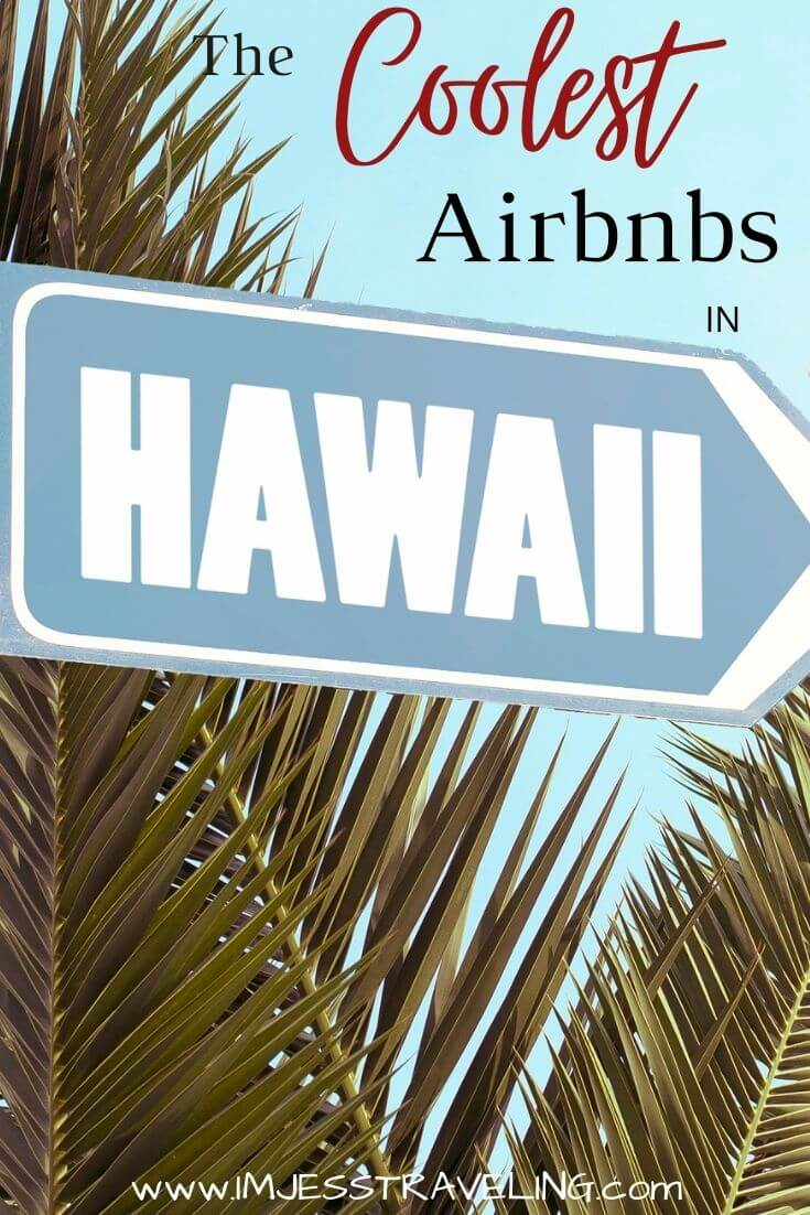 The coolest Airbnbs in Hawaii