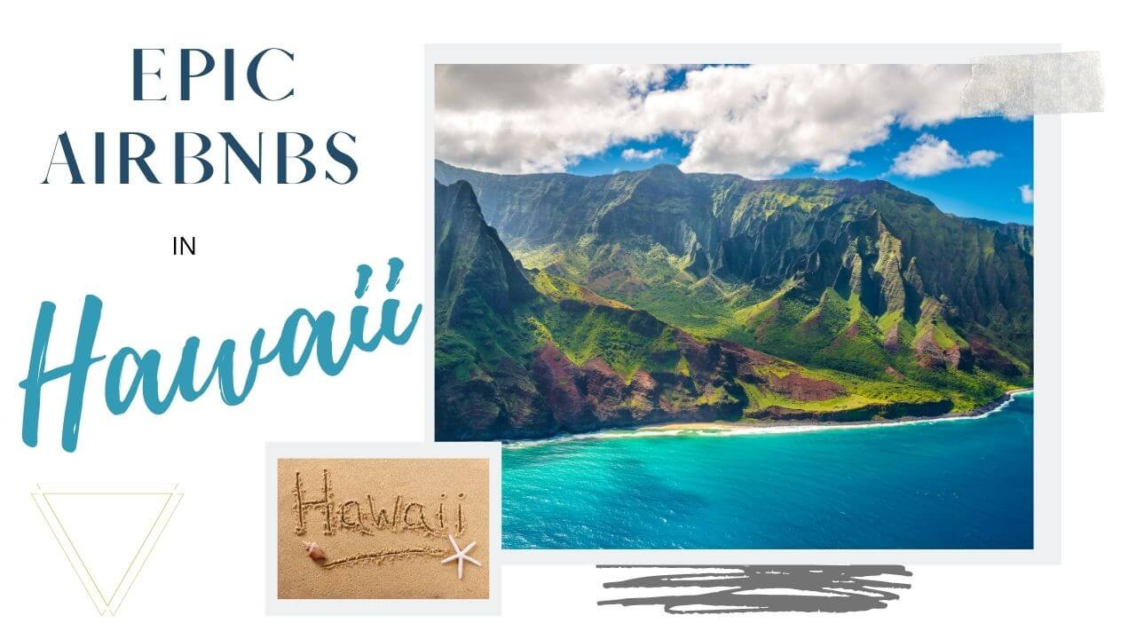 Epic airbnbs in Hawaii