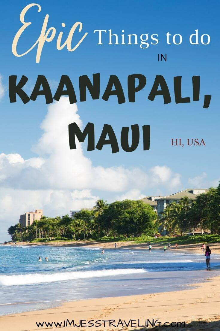 Top things to do in Kaanapali Maui