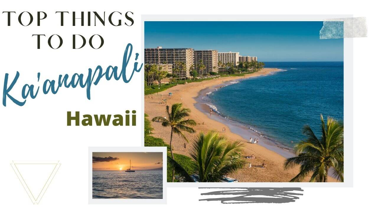 Best Things to do in Kaanapali