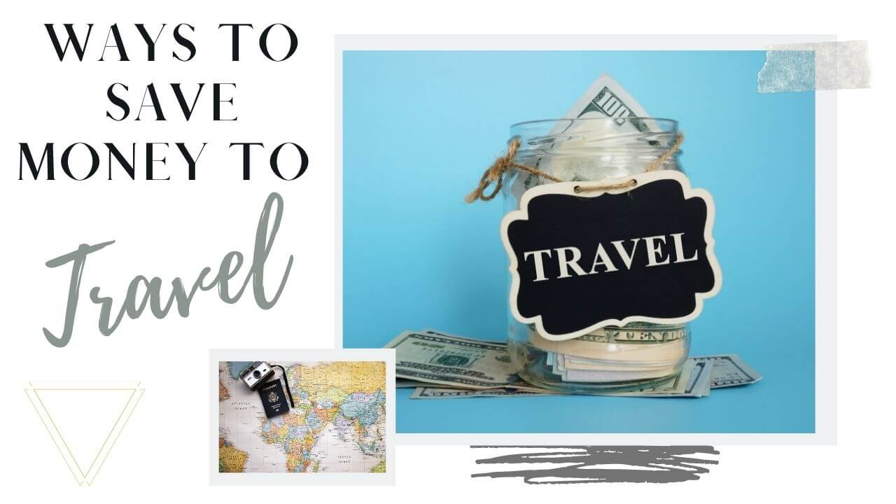 Ways to save money to travel