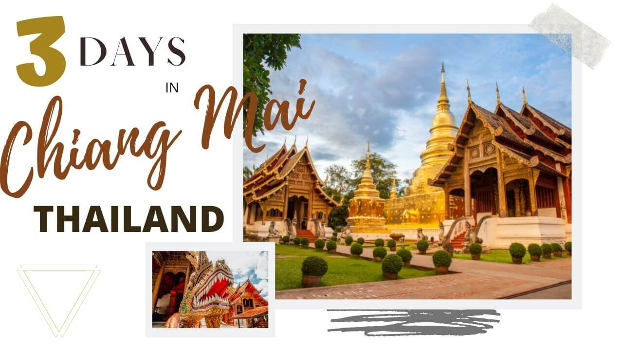 3 Days in Chiang Mai, Thailand